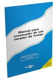 Manual para Construção de um Secador de Frutas
