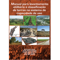 Manual para Levantamento Utilitário e Classificação de Terras no Sistema de Capacidade de Uso