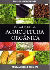 Manual Prático de Agricultura Orgânica - Fundamentos e Técnicas