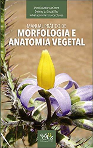 Manual Prático de Morfologia e Anatomia Vegetal
