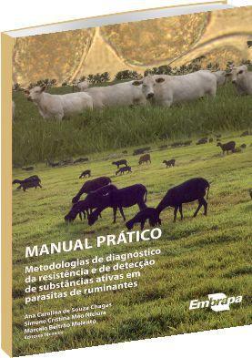 Manual Prático - Metodologias de Diagnóstico da Resistência e de Detecção de Substâncias Ativas em Parasitas de Ruminantes