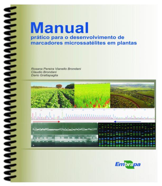 Manual Prático Para o Desenvolvimento de Marcadores Microssatélites em Plantas