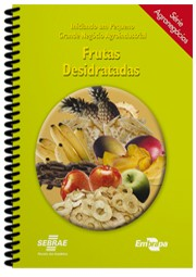 Manual - Série Agronegócios - Frutas Desidratadas