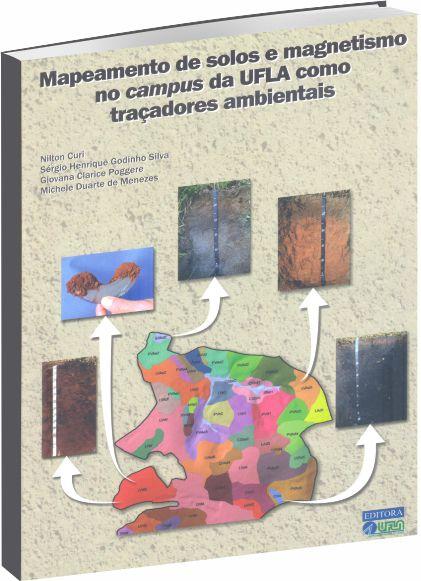 Mapeamento de Solos e Magnetismo no Campus da Ufla como Traçadores Ambientais