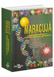 Maracujá - Germoplasma e Melhoramento Genético