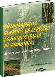 Melhoramento Genético de Espécies Agroindustriais na Amazônia - Estratégias e Novas Abordagens