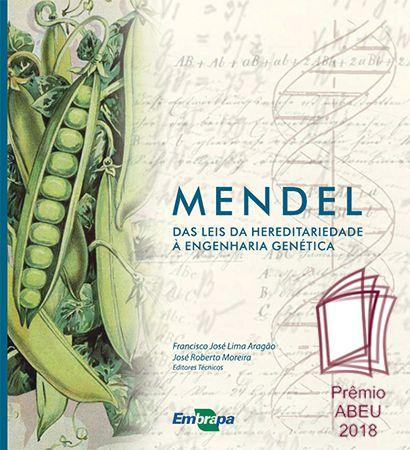 Mendel - Das Leis da Hereditariedade à Engenharia Genética