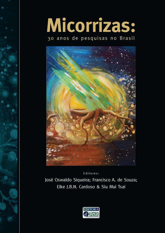 Micorrizas - 30 Anos de Pesquisa no Brasil