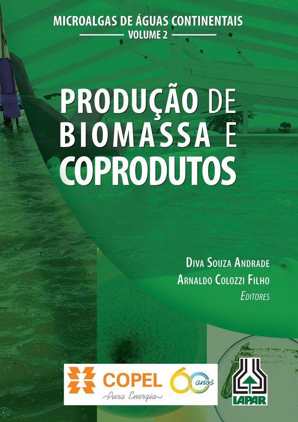 Microalgas de Águas Continentais - Vol. 2 - Produção de Biomassa e Coprodutos