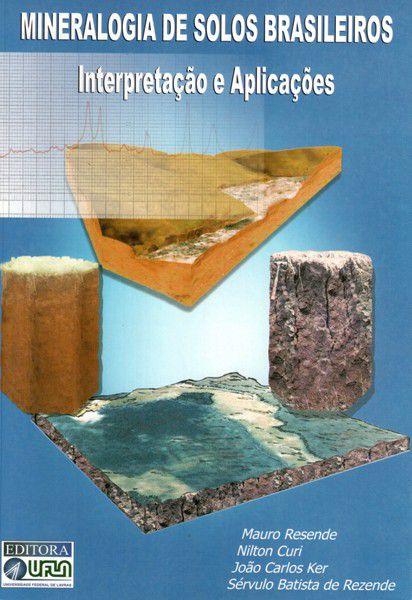 Mineralogia de Solos Brasileiros - Interpretação e Aplicações