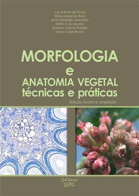 Morfologia e Anatomia Vegetal - Técnicas e Práticas