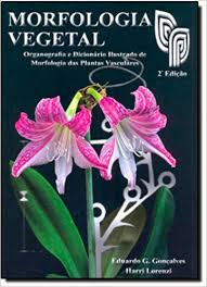 Morfologia Vegetal - Organografia e Dicionário Ilustrado de Morfologia das Plantas Vasculares