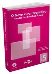 Novo Rural Brasileiro, O - Vol. 5 - Rendas das Famílias Rurais
