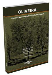 Oliveira - Aspectos Técnicos e Cultivo no Sul do Brasil