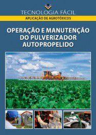 Operação e manutenção do pulverizador Autopropelido
