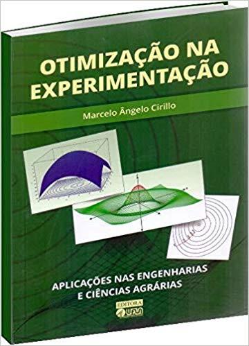 Otimização na Experimentação - Aplicações nas Engenharias e Ciências Agrárias
