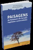 Paisagem do Pantanal e do Cerrado - Fragilidade e Potencialidades