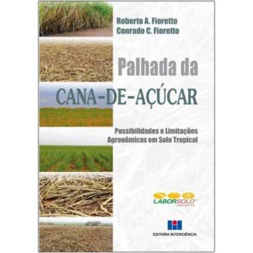 Palhada da Cana-de-Açúcar - Possibilidades e Limitações Agronômicas em Solo Tropical