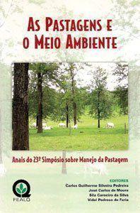 Pastagens e o Meio Ambiente, As - Anais do 23° Simpósio sobre Manejo da Pastagem