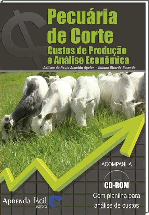 Pecuária de Corte - Custos de Produção e Analise Econômica