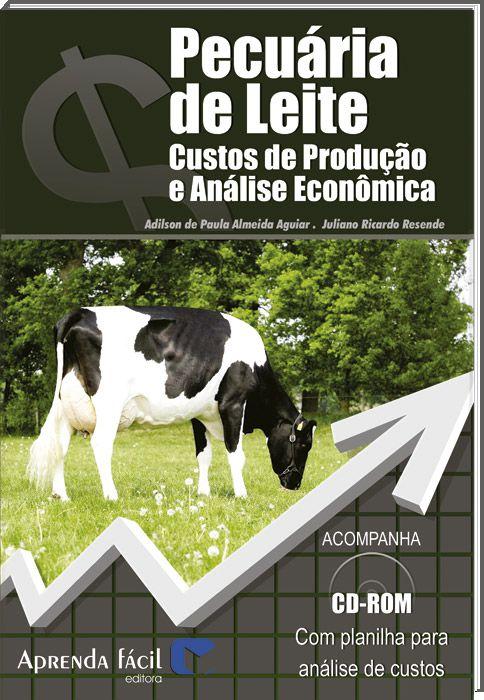 Pecuária de Leite - Custos de Produção e Analise Econômica