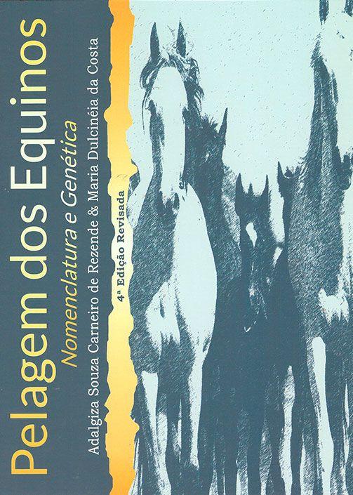 Pelagem dos Equinos - Nomenclatura e Genética