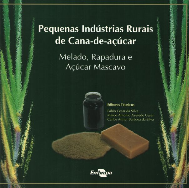 Pequenas Indústrias Rurais de Cana-de-Açucar - Melado, Rapadura e Açúcar Mascavo