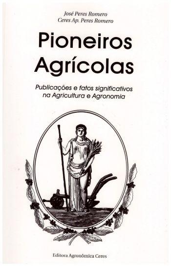 Pioneiros Agrícolas - Publicações e Fatos Significativos na Agricultura e Agronomia