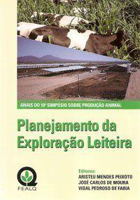 Planejamento da Exploração Leiteira - Anais do 10° Simpósio Sobre Produção Animal
