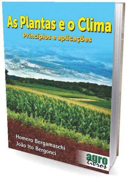 Plantas e o Clima, As - Princípios e Aplicações