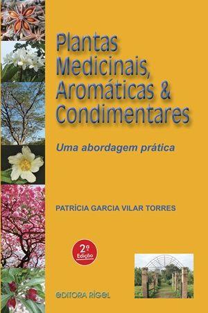 Plantas Medicinais, Aromáticas &Condimentares - Uma Abordagem