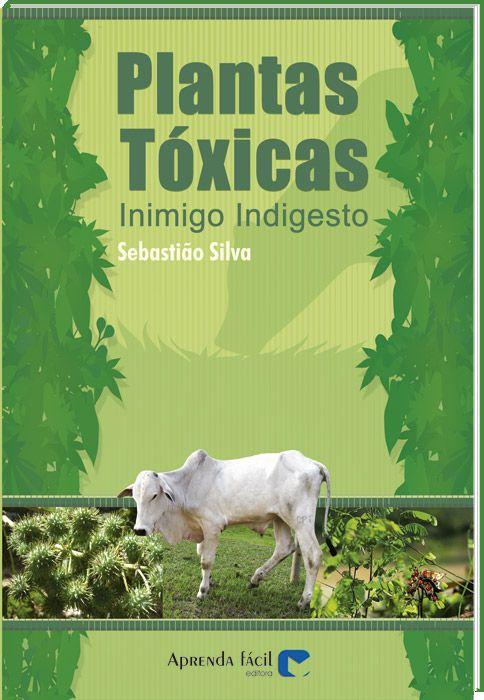 Plantas Tóxicas - Inimigo Indigesto