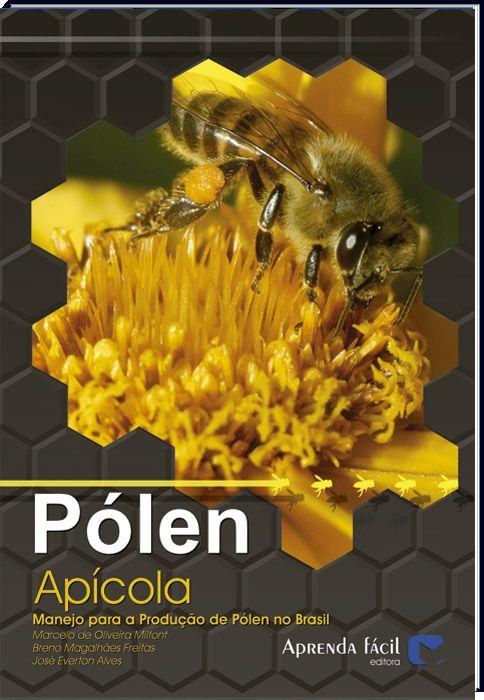 Pólen Apícola - Manejo para a Produção de Pólen no Brasil