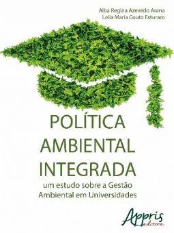 Política Ambiental Integrada - Um Estudo Sobre a Gestão Ambiental em Universidades