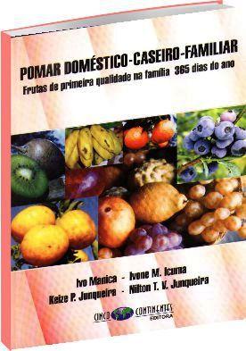 Pomar Doméstico-Caseiro-Familiar - Frutas de Primeira Qualidade na Família 365 dias do Ano