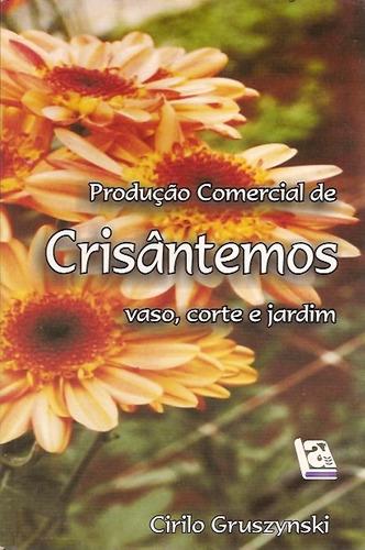 Produção Comercial de Crisântemos - Vaso, Corte e Jardim