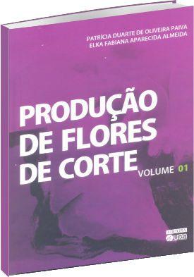 Produção de Flores de Corte Vol. 01