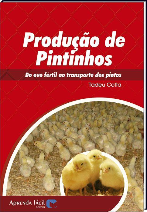 Produção de Pintinhos - Do Ovo Fértil ao Transporte dos Pintos