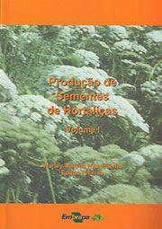 Produção de Sementes de Hortaliças, Vol. 1