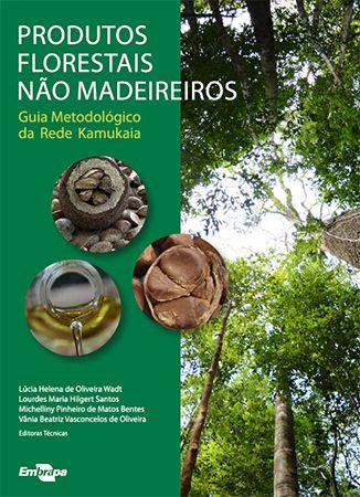 Produtos Florestais Não Madeireiros - Guia Metodológico da Rede Kamukaia