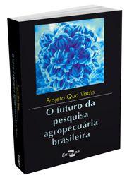 Projeto QUO VADIS - O Futuro da Pesquisa Agropecuária Brasileira