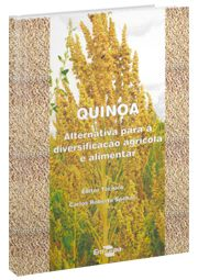 Quinoa - Alternativa para a Diversificação Agrícola e Alimentar