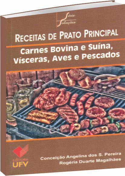 Receitas de Prato Principal - Carnes Bovina e Suína, Vísceras, Aves e Pescados