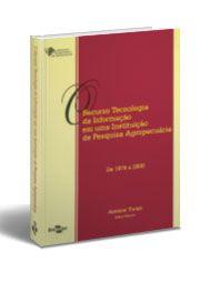 Recurso Tecnologia da Informação em Uma Instituição de Pesquisa Agropecuária, O - De 1974 a 2000