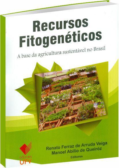 Recursos Fitogenéticos - A  base da agricultura sustentável no Brasil