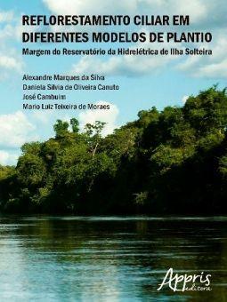 Reflorestamento Ciliar em Diferentes Modelos de Plantio - Margem do Reservatório da Hidrelétrica de Ilha Solteira