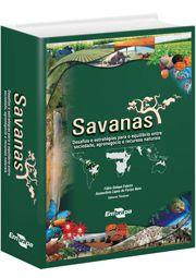 Savanas - Desafios e Estratégias Para o Equilíbrio Entre Sociedade, Agronegócio e Recursos Naturais