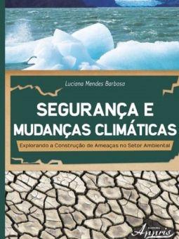 Segurança e Mudanças Climáticas - Explorando a Construção de Ameaças no Setor Ambiental