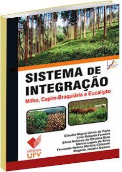 Sistema de Integração: Milho, Capim-Braquiária e Eucalipto