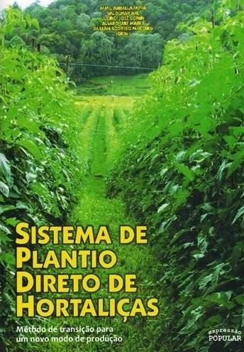 Sistema de plantio direto de hortaliças  método de transição para um novo modo de produção